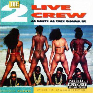 As-Nasty-As-They-Wanna-BenÇóExplicitnÇó-2-Live-Crew--300x300 (1)