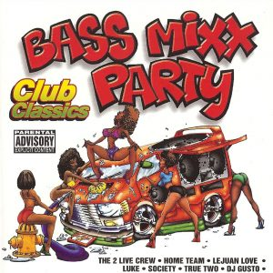 Bass Mixx Party Club ClassicsnÇóExplicitnÇóVarious
