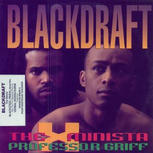 Blackdraft Explicit The X Minista and Professor Griff