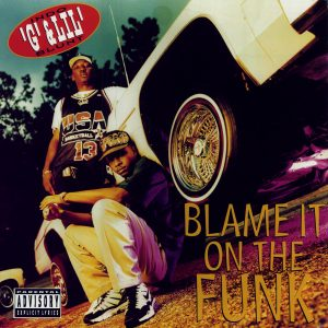 Blame It on the FunkExplicitIndo G and Lil Blunt