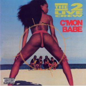 C'mon Babe Explicit 2 Live Crew