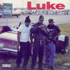 Cowards in Compton Explicit Luke