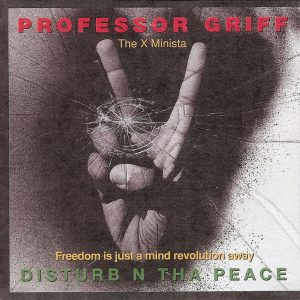 Disturb N Tha Peace Professor Griff