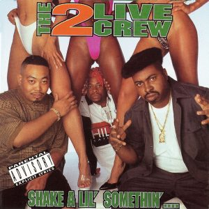 Shake A Lil' Somethin' Explicit 2 Live Crew