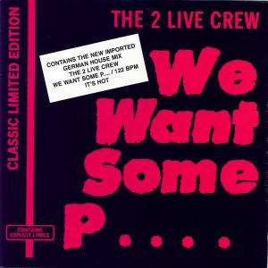 We Want Some P....(GermanMixes) Explicit 2 Live Crew
