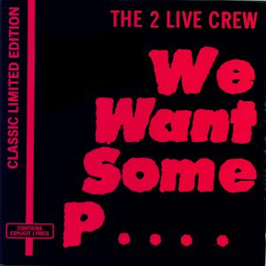 We Want Some Pussy Explicit 2 Live Crew