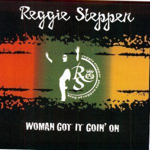 Woman Got It Goin On Reggie Stepper
